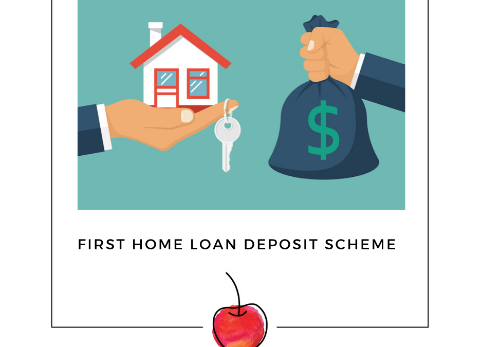 The First Home Loan Deposit Scheme